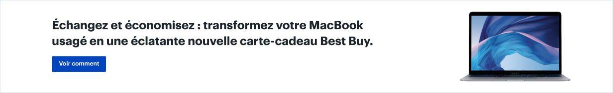 Échangez et économisez : transformez votre MacBook usagé en une éclatante nouvelle carte-cadeau Best Buy. Voir comment.