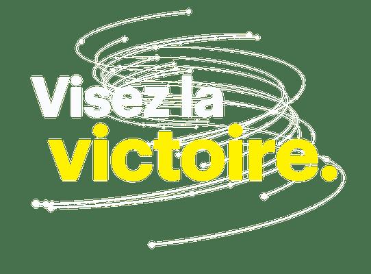 Visez la victoire.