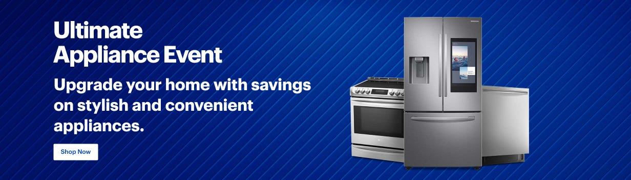 Ultimate Appliance event! Upgrade your home with savings on stylish and convenient appliances. Shop now >