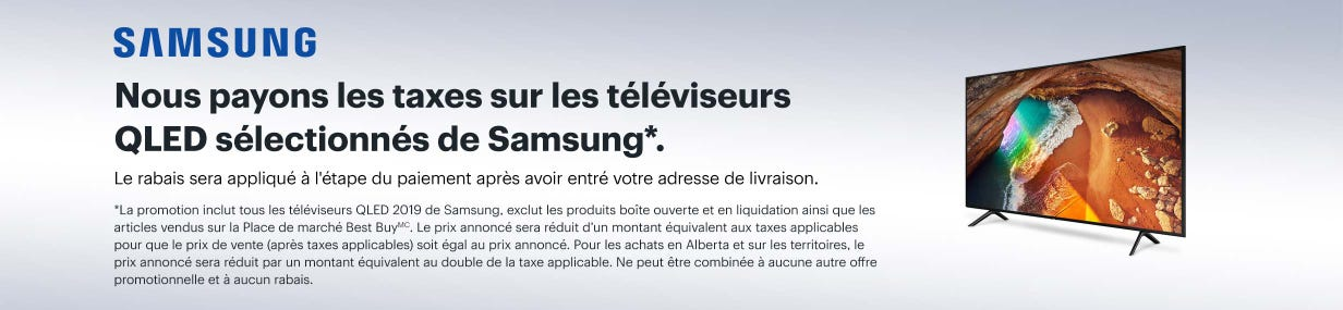 Nous payons les taxes sur les téléviseurs QLED sélectionnés de Samsung*.