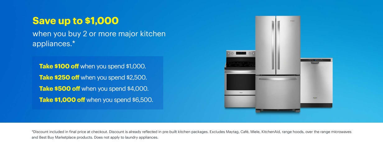Save up to $1,000 when you buy 2 or more major kitchen appliances.*