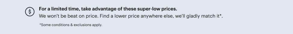 For a limited time, take advantage of our super-low prices