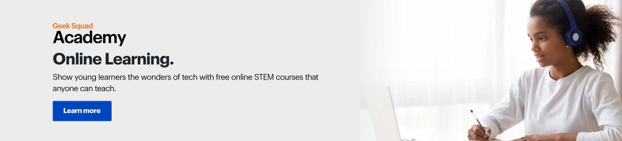 Geek Squad Academy Online Learning. Show young learners the wonders of tech with free online STEM courses that anyone can teach. Learn more.
