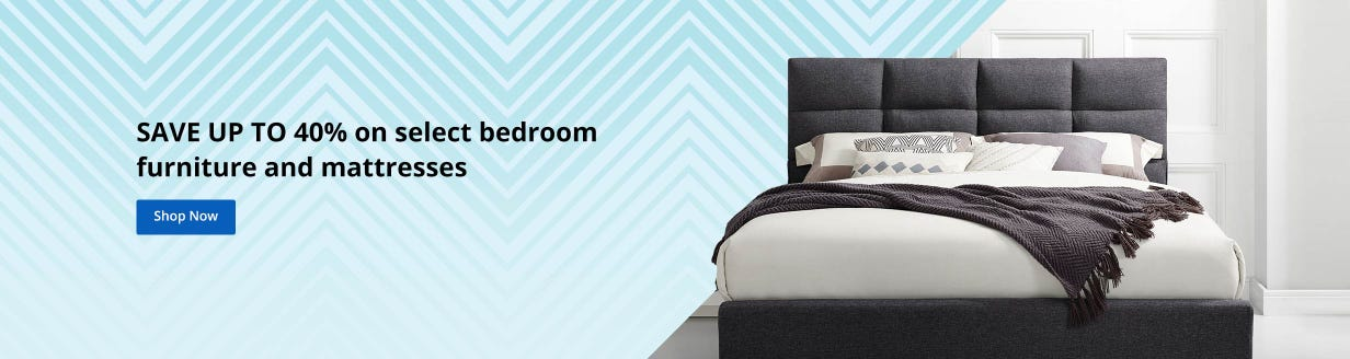 SAVE UP TO 40% on select bedroom furniture and mattresses